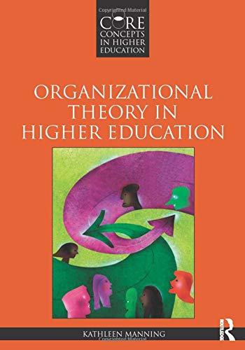 9780415874670: Organizational Theory in Higher Education (Core Concepts in Higher Education)