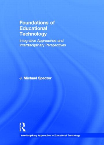 9780415874700: Foundations of Educational Technology: Integrative Approaches and Interdisciplinary Perspectives (Interdisciplinary Approaches to Educational Technology)