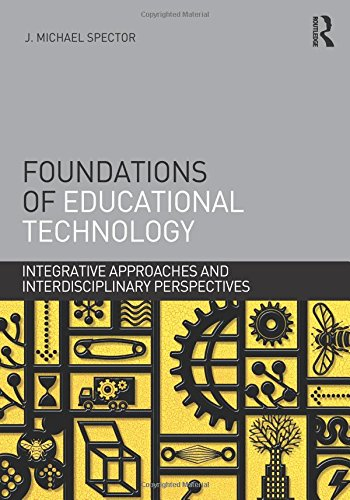 9780415874717: Foundations of Educational Technology: Integrative Approaches and Interdisciplinary Perspectives (Interdisciplinary Approaches to Educational Technology)