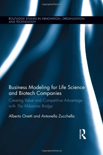 9780415874748: Business Modeling for Life Science and Biotech Companies: Creating Value and Competitive Advantage with the Milestone Bridge