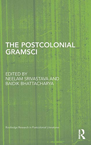 9780415874816: The Postcolonial Gramsci (Routledge Research in Postcolonial Literatures)