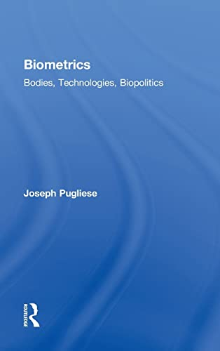 9780415874878: Biometrics: Bodies, Technologies, Biopolitics (Routledge Studies in Science, Technology and Society)