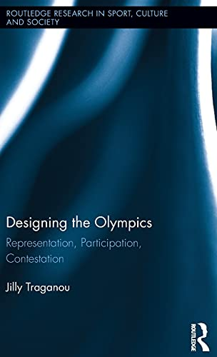 9780415874908: Designing the Olympics: Representation, Participation, Contestation (Routledge Research in Sport, Culture and Society)