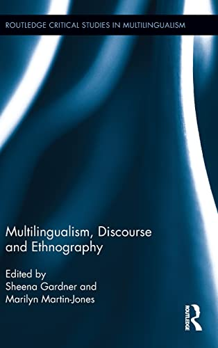 9780415874946: Multilingualism, Discourse, and Ethnography (Routledge Critical Studies in Multilingualism)