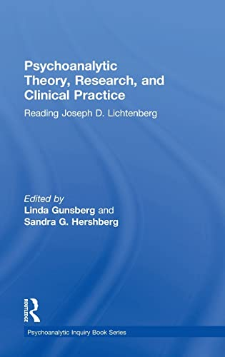 9780415874953: Psychoanalytic Theory, Research, and Clinical Practice: Reading Joseph D. Lichtenberg (Psychoanalytic Inquiry Book Series)