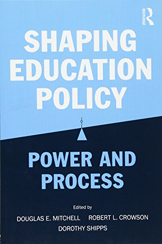Shaping Education Policy: Power and Process: Douglas E. Mitchell