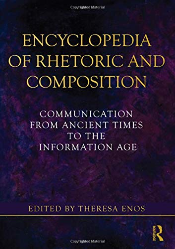 9780415875240: Encyclopedia of Rhetoric and Composition: Communication from Ancient Times to the Information Age