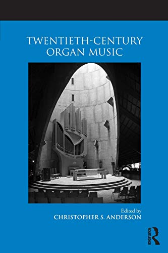 9780415875660: Twentieth-Century Organ Music (Routledge Studies in Musical Genres)