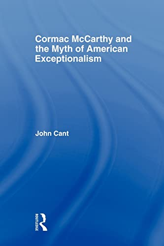 9780415875677: Cormac McCarthy and the Myth of American Exceptionalism