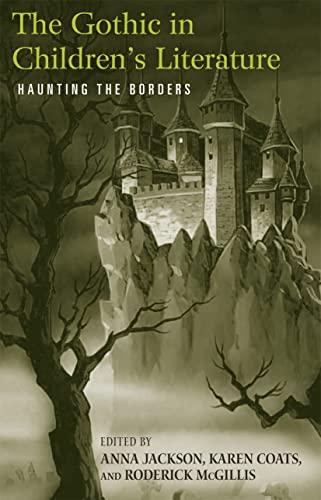 9780415875745: The Gothic in Children's Literature: Haunting the Borders (Children's Literature and Culture (Paperback))