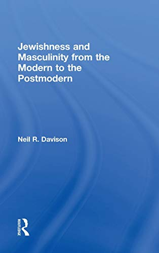 9780415875868: Jewishness and Masculinity from the Modern to the Postmodern (Routledge Studies in Twentieth-Century Literature)