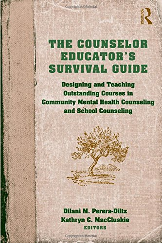 9780415875899: The Counselor Educator's Survival Guide: Designing and Teaching Outstanding Courses in Community Mental Health Counseling and School Counseling