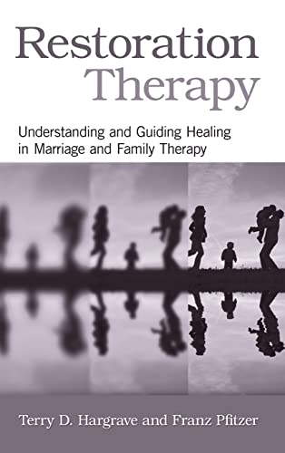 9780415876254: Restoration Therapy: Understanding and Guiding Healing in Marriage and Family Therapy