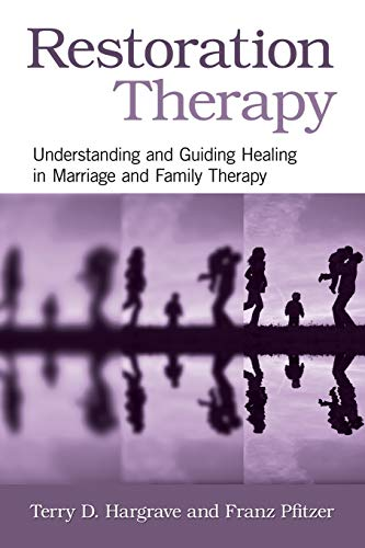 9780415876261: Restoration Therapy: Understanding and Guiding Healing in Marriage and Family Therapy