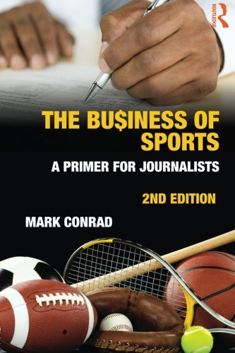 9780415876537: The Business of Sports: A Primer for Journalists (Communication (Routledge Paperback))