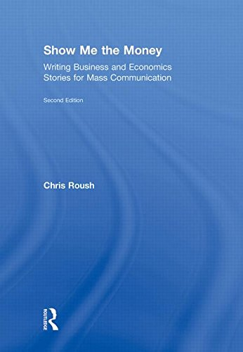 9780415876544: Show Me the Money: Writing Business and Economics Stories for Mass Communication (Routledge Communication Series)