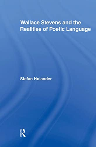 9780415876650: Wallace Stevens and the Realities of Poetic Language (Studies in Major Literary Authors)