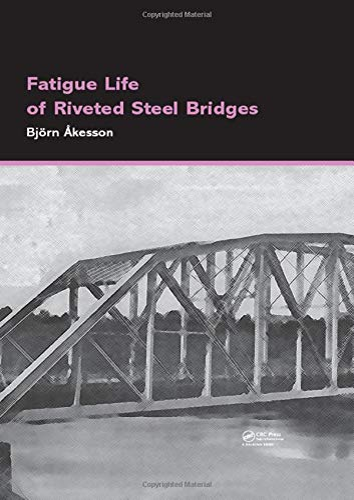 9780415876766: Fatigue Life of Riveted Steel Bridges