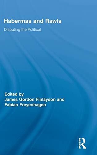 9780415876865: Habermas and Rawls: Disputing the Political