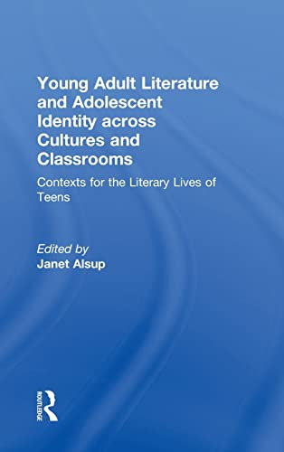 9780415876988: Young Adult Literature and Adolescent Identity Across Cultures and Classrooms: Contexts for the Literary Lives of Teens