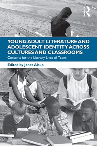 9780415876995: Young Adult Literature and Adolescent Identity Across Cultures and Classrooms: Contexts for the Literary Lives of Teens