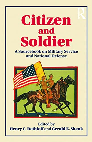 9780415877039: Citizen and Soldier: A Sourcebook on Military Service and National Defense from Colonial America to the Present