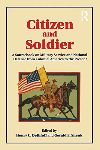 9780415877046: Citizen and Soldier: A Sourcebook on Military Service and National Defense from Colonial America to the Present