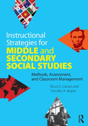 9780415877060: Instructional Strategies for Middle and Secondary Social Studies: Methods, Assessment, and Classroom Management
