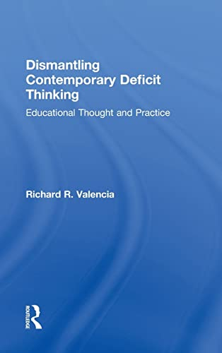 9780415877091: Dismantling Contemporary Deficit Thinking: Educational Thought and Practice (The Critical Educator)