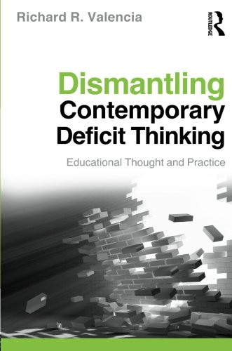 9780415877107: Dismantling Contemporary Deficit Thinking: Educational Thought and Practice (The Critical Educator)