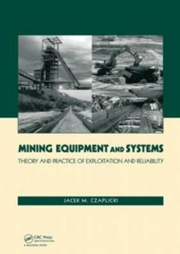 9780415877312: Mining Equipment and Systems: Theory and Practice of Exploitation and Reliability