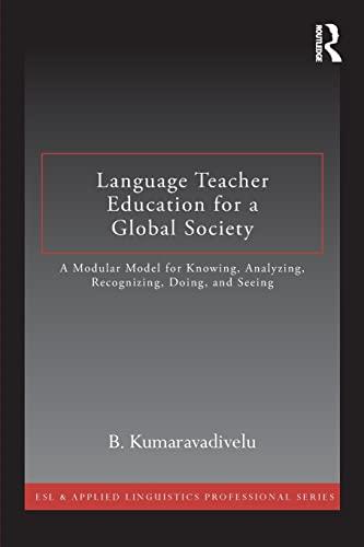 Language Teacher Education for a Global Society: Kumaravadivelu, B.