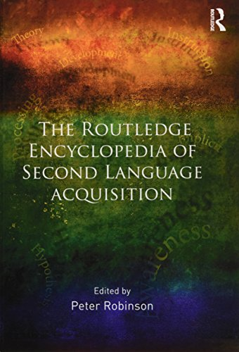 The Routledge Encyclopedia of Second Language Acquisition: Peter Robinson