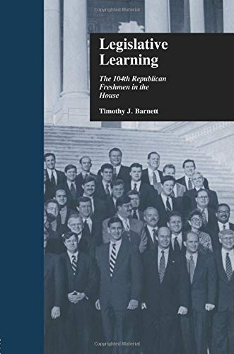 9780415877534: Legislative Learning: The 104th Republican Freshmen in the House (Politics and Policy in American Institutions)