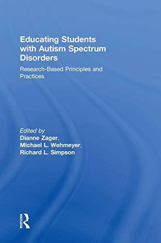 9780415877565: Educating Students with Autism Spectrum Disorders: Research-Based Principles and Practices