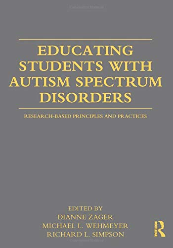 9780415877572: Educating Students with Autism Spectrum Disorders: Research-Based Principles and Practices