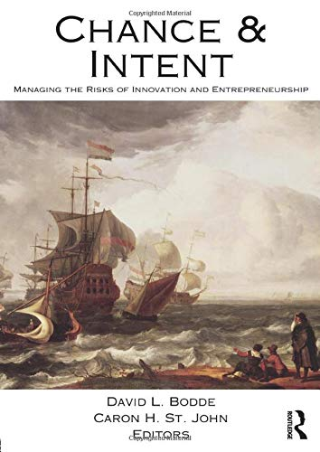 9780415877619: Chance and Intent: Managing the Risks of Innovation and Entrepreneurship