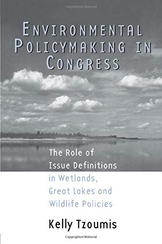 9780415877657: Environmental Policymaking in Congress: Issue Definitions in Wetlands, Great Lakes and Wildlife Policies