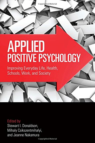 9780415877817: Applied Positive Psychology: Improving Everyday Life, Health, Schools, Work, and Society (Applied Psychology Series)