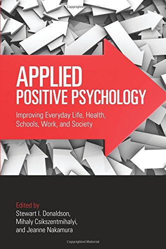 9780415877824: Applied Positive Psychology: Improving Everyday Life, Health, Schools, Work, and Society (Applied Psychology Series)