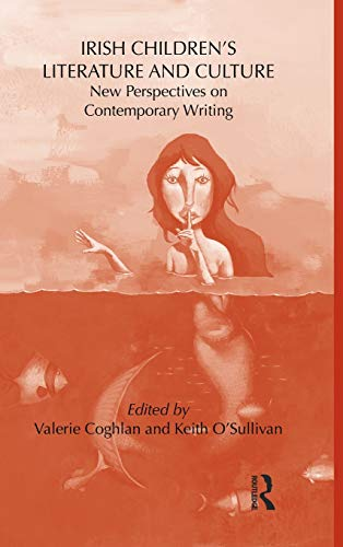 9780415877893: Irish Children's Literature and Culture: New Perspectives on Contemporary Writing