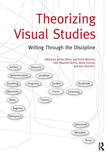 9780415877947: Theorizing Visual Studies: Writing Through the Discipline