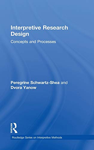 9780415878074: Interpretive Research Design: Concepts and Processes (Routledge Series on Interpretive Methods)
