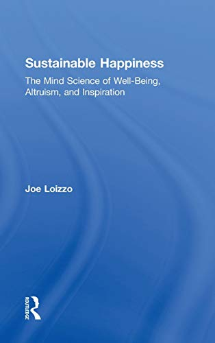 9780415878159: Sustainable Happiness: The Mind Science of Well-Being, Altruism, and Inspiration