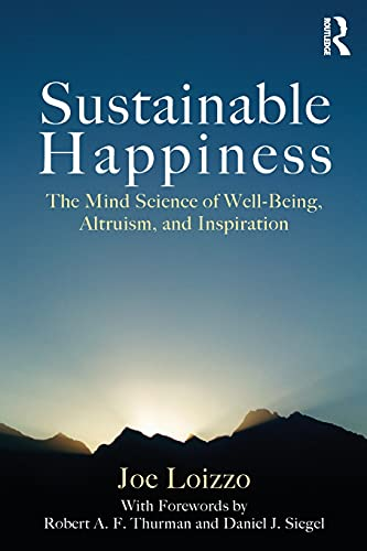 9780415878166: Sustainable Happiness: The Mind Science of Well-Being, Altruism, and Inspiration