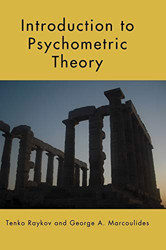 Introduction to Psychometric Theory: Tenko Raykov; George A. Marcoulides