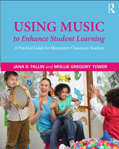9780415878234: Using Music to Enhance Student Learning: A Practical Guide for Elementary Classroom Teachers