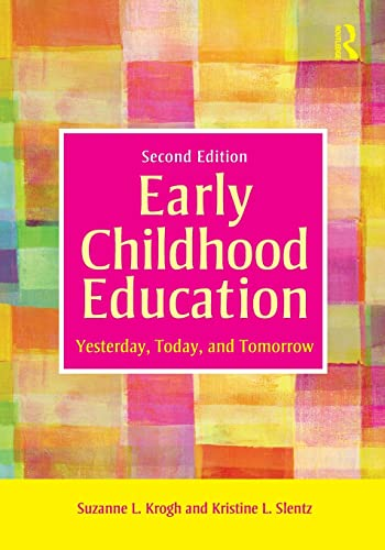 Early Childhood Education: Yesterday, Today, and Tomorrow: Krogh, Suzanne L.;