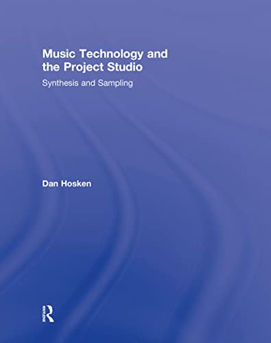 9780415878289: Music Technology and the Project Studio: Synthesis and Sampling