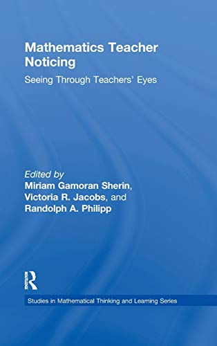 9780415878623: Mathematics Teacher Noticing: Seeing Through Teachers' Eyes (Studies in Mathematical Thinking and Learning Series)